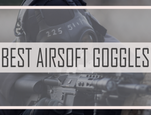 Top 8 Best Affordable Goggles for Airsoft